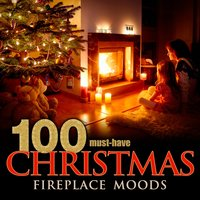 100 Must-Have Christmas Fireplace Moods — Mel Torme, Gaspar Sanz, Matteo Carcassi, Vincenzo Galilei