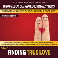 Finding True Love — Binaural Beat Brainwave Subliminal Systems