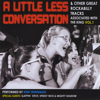A Little Less Conversation and Other Great Rockabilly Tracks Associated With the King,  Vol. 2 — Kent Wennman