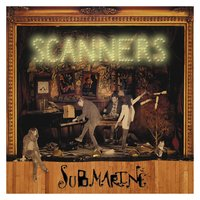 Submarine — Scanners