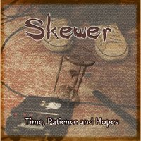 Time Patience and Hopes — Skewer