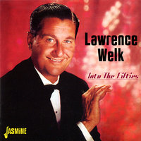 Into the Fifties — Lawrence Welk