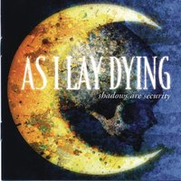 Shadows Are Security — As I Lay Dying