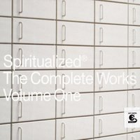The Complete Works Vol. 1 — Spiritualized