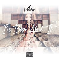 I've Been About It - Single — Valeria