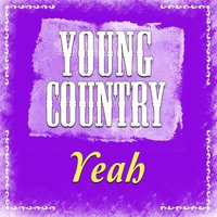 Yeah - Single — Young Country Hits