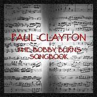 The Bobby Burns Songbook — Paul Clayton