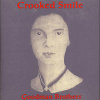 Crooked Smile — Goodman Brothers