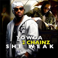 She Weak (feat. 2 Chainz) — Yowda