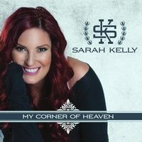 My Corner of Heaven — Sarah Kelly