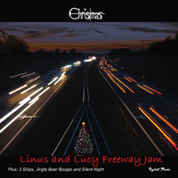 Linus and Lucy Freeway Jam — Christmas the Band
