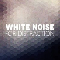 White Noise for Distraction — Sounds of Nature White Noise for Mindfulness Meditation and Relaxation, White Noise Babies, Soothing White Noise for Sleeping Babies, Soothing White Noise for Sleeping Babies|Sounds of Nature White Noise for Mindfulness Meditation and Relaxation|White Noise Babies