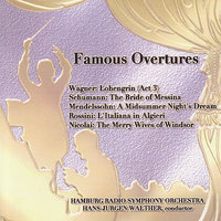 Wagner, Schumann, Mendelssohn, Rossini, Nicolai: Famous Overtures — Hamburg Radio Symphony Orchestra, Hans-Jurgen Walther