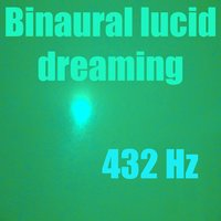 Binaural Lucid Dreaming — 432 Hz