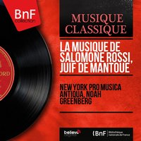 La musique de Salomone Rossi, juif de Mantoue — New York Pro Musica Antiqua, Noah Greenberg