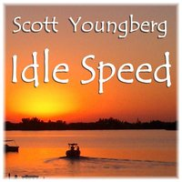 Idle Speed — Scott Youngberg