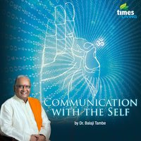 Communication with the Self — Dr. Balaji Tambe
