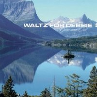Gone And Out — Waltz for Debbie