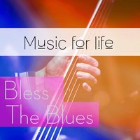 Music for Life: Bless the Blues — сборник