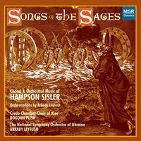 Hampson Sisler: Songs of the Sages - Orchestral and Choral Music — National Symphony Orchestra of Ukraine, Hampson Sisler, Arkady Leytush
