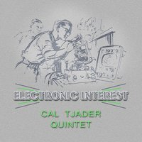 Electronic Interest — Cal Tjader Quintet