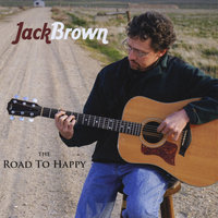 The Road To Happy — Jack Brown
