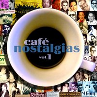 Café Nostalgias, Vol.1 — сборник
