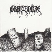Bad Songs from Corners of Hell — Gravecore