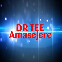 Amasejere — Dr Tee