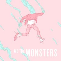 We the Monsters — We the Monsters