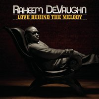 Love Behind The Melody — Raheem DeVaughn