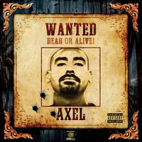 Wanted Dead or Alive — Axel