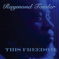 This Freedom — Raymond Towler