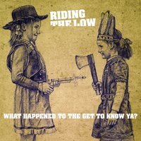 What Happened to the Get to Know Ya? — Riding The Low