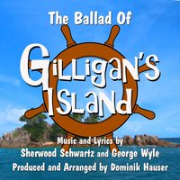 The Ballad of Gilligan's Island - From the Classic TV Series (feat. Dominik Hauser) — Dominik Hauser, Sherwood Schwartz, George Wyle