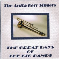 The Great Days of the Big Bands — The Anita Kerr Singers