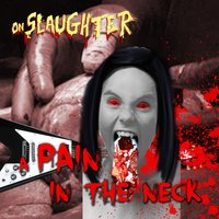 A Pain in the Neck — OnSlaughter