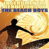 Instrumental Renditions Of The Beach Boys — The California Surfers