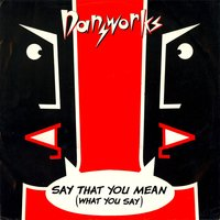 Say What You Mean — Dansworks