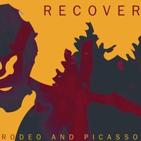 Rodeo And Picasso — Recover