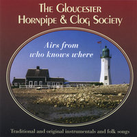 Airs from Who Knows Where — Gloucester Hornpipe & Clog Society