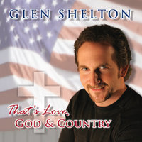 That's Love, God, and Country — Glen Shelton