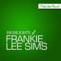 Highlights Of Frankie Lee Sims — Frankie Lee Sims
