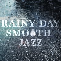 Rainy Day Smooth Jazz — Smooth Jazz Band, Jazz for A Rainy Day, Jazz Music Club in Paris, Jazz for a Rainy Day|Jazz Music Club in Paris|Smooth Jazz Band