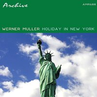 Holiday in New York — Werner Müller And His Orchestra