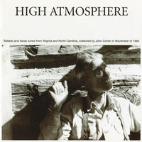 High Atmosphere: Ballads And Banjo Tunes From Virginia And North Carolina — сборник