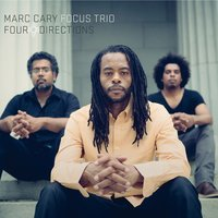Four Directions — Marc Cary Focus Trio