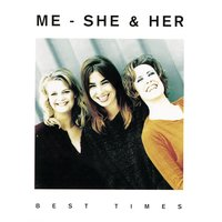 Best Times — Me, She & Her