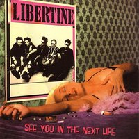See You In The Next Life — Libertine