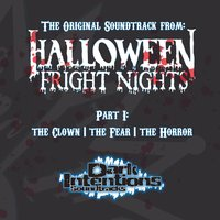 Halloween Fright Nights, Pt. 1: The Clown, the Fear, the Horror — Dark Intentions Soundtracks